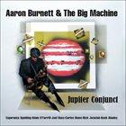 AARON BURNETT & THE BIG MACHINE Jupiter Conjunct album cover