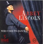 ABBEY LINCOLN Who Used to Dance album cover