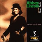 ABBEY LINCOLN You Gotta Pay the Band album cover