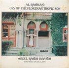 ABDUL RAHIM IBRAHIM (DOUG CARN) Al Rhaman! Cry of the Floridian Tropic Son (as Abdul Rahim Ibrahim) album cover