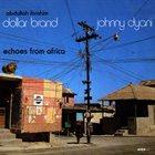 ABDULLAH IBRAHIM (DOLLAR BRAND) Abdullah Ibrahim / Dollar Brand, Johnny Dyani : Echoes From Africa album cover