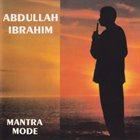 ABDULLAH IBRAHIM (DOLLAR BRAND) Mantra Mode album cover
