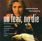 ABDULLAH IBRAHIM (DOLLAR BRAND) No Fear, No Die album cover