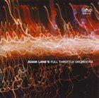 ADAM LANE Adam Lane's Full Throttle Orchestra : No(w) Music album cover