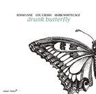 ADAM LANE Drunk Butterfly (Lane/Grassi/Whitecage) album cover