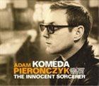 ADAM PIEROŃCZYK Komeda - The Innocent Sorcerer album cover