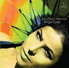 AFRO BOP ALLIANCE Angel Eyes album cover