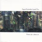 AGUSTÍ FERNÁNDEZ LIQUID TRIO / QUINTET Liquid Trio : Primer Dia I Última Nit album cover