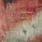 AGUSTÍ FERNÁNDEZ Some Other Place album cover