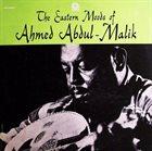 AHMED ABDUL-MALIK The Eastern Moods of Ahmed Abdul Malik album cover