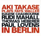 AKI TAKASE Plays Fats Waller In Berlin album cover