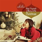 AKIKO Have Yourself A Merry Little Christmas album cover