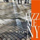 AKIKO Jazz Me NY album cover
