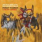 AKIRA SAKATA First Thirst : Live At Cave 12 album cover