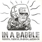 AKIRA SAKATA Sakata x Parker x McBride x Herndon : In A Babble album cover