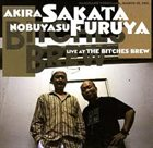 AKIRA SAKATA Akira Sakata - Nobuyasu Furuya : Live At The Bitches Brew album cover