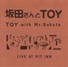 AKIRA SAKATA TOY with Mr. Sakata : Live at Pit Inn album cover