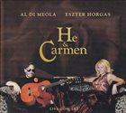 AL DI MEOLA Al Di Meola / Eszter Horgas : He & Carmen album cover