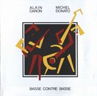 ALAIN CARON Basse Contre Basse (with Michel Donato) album cover