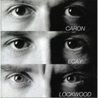 ALAIN CARON Caron-Ecay-Lockwood album cover