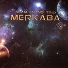 ALAN EVANS Alan Evans Trio : Merkaba album cover