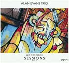 ALAN EVANS Alan Evans Trio : Woodstock Sessions Vol. 1 album cover