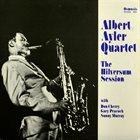 ALBERT AYLER Albert Ayler Quartet : The Hilversum Session album cover