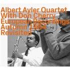 ALBERT AYLER Albert Ayler Quartet With Don Cherry : European Recordings Autumn 1964 Revisited album cover