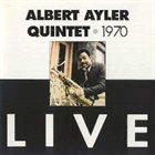 ALBERT AYLER Albert Ayler Quintet : 1970 - Live (aka Live On The Riviera) album cover