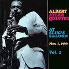 ALBERT AYLER Albert Ayler Quintet : At Slug's Saloon Vol. 2 album cover