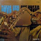 ALBERT AYLER Love Cry album cover