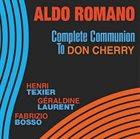 ALDO ROMANO Complete Communion To Don Cherry album cover