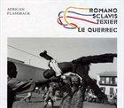 ALDO ROMANO Romano - Sclavis - Texier - Le Querrec : African Flashback album cover