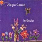 ALEGRE  CORRÊA Infância album cover
