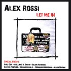 ALEX ROSSI Let Me In album cover