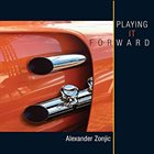ALEXANDER ZONJIC Playing It Forward album cover