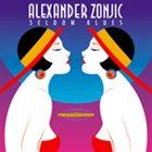ALEXANDER ZONJIC Seldom Blues album cover