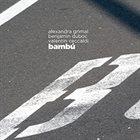 ALEXANDRA GRIMAL Alexandra Grimal, Valentin Ceccaldi, Benjamin Duboc : Bambú album cover