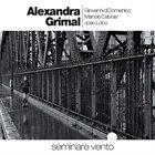 ALEXANDRA GRIMAL Seminare Vento album cover