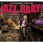 ALEXANDRA LEHMLER Jazz, Baby! album cover