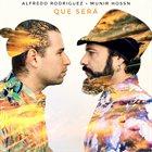 ALFREDO RODRÍGUEZ (1986) Alfredo Rodriguez & Munir Hossn : Que Será album cover