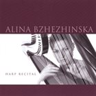 ALINA BZHEZHINSKA Harp Recital album cover