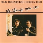 ALLAN HOLDSWORTH Allan Holdsworth - Gordon Beck : The Things You See album cover