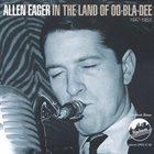 ALLEN EAGER In the Land of Oo-Bla-Dee, 1947-1953 album cover