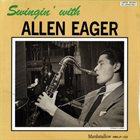 ALLEN EAGER Swingin' With Allen Eager album cover