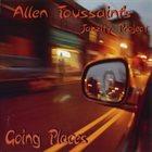 ALLEN TOUSSAINT Allen Toussaint's Jazzity Project : Going Places album cover