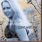 ALLISON ADAMS TUCKER Come With Me album cover