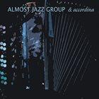 ALMOST JAZZ GROUP Almost Jazz Group & Accordina album cover