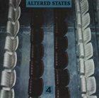 ALTERED STATES — 4 album cover