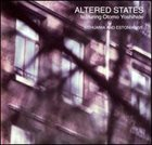ALTERED STATES Altered States featuring Otomo Yoshihide : Lithuania And Estonia Live album cover